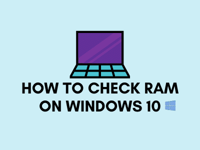 How to Check RAM On Windows 10