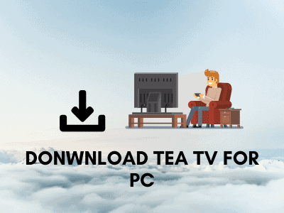 donwnload tea tv for pc