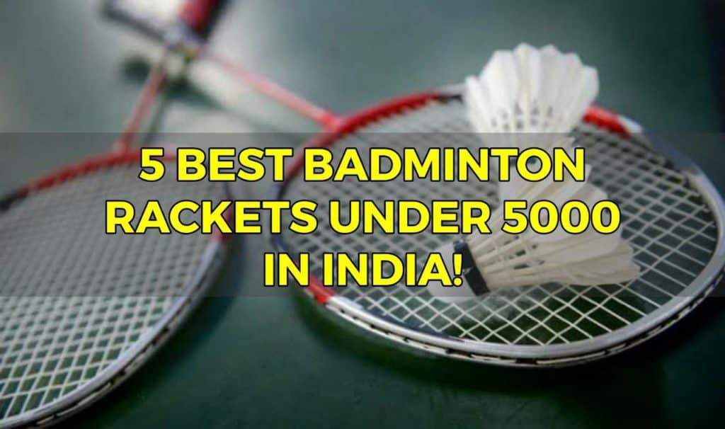 best badminton racket under 5000